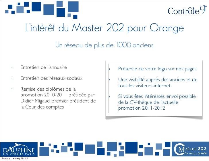 L'intérêt du Master 202 pour Orange                                Un réseau de plus de 1000 anciens        •      Entreti...