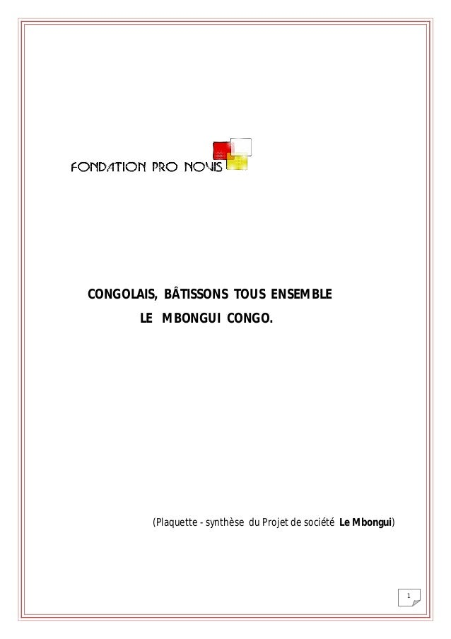 1 CONGOLAIS, BÂTISSONS TOUS ENSEMBLE LE MBONGUI CONGO. (Plaquette - synthèse du Projet de société Le Mbongui)