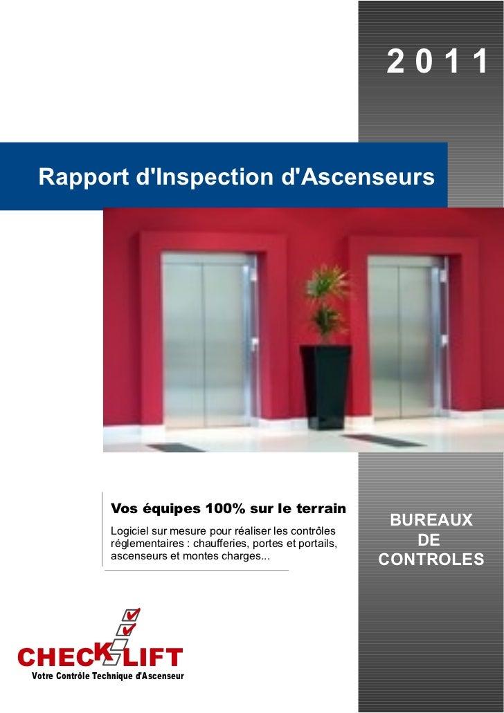 2011 Rapport dInspection dAscenseurs                  Vos équipes 100% sur le terrain                  Logiciel sur mesure...
