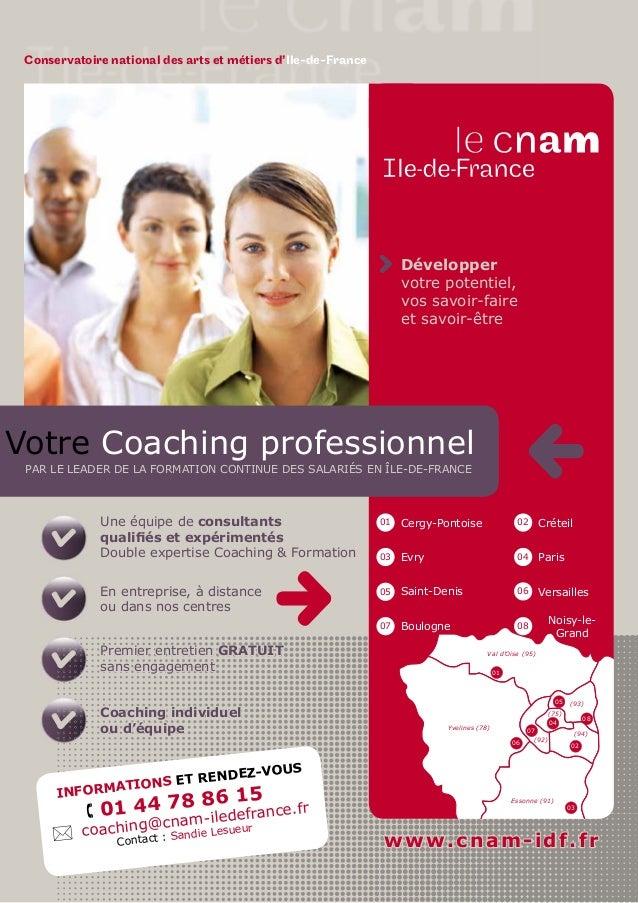 05 02 01 03 06 07 (75) (94) (93) (92) Yvelines (78) Val d'Oise (95) Essonne (91) 04 Votre Coaching professionnel PAR LE LE...