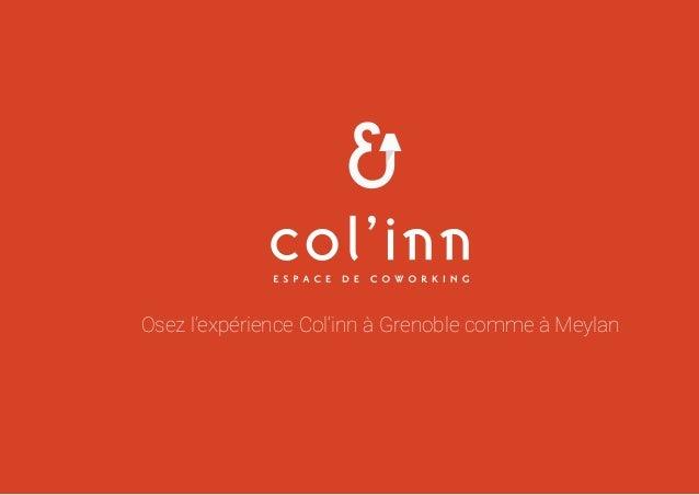 Osez l'expérience Col'inn à Grenoble comme à Meylan