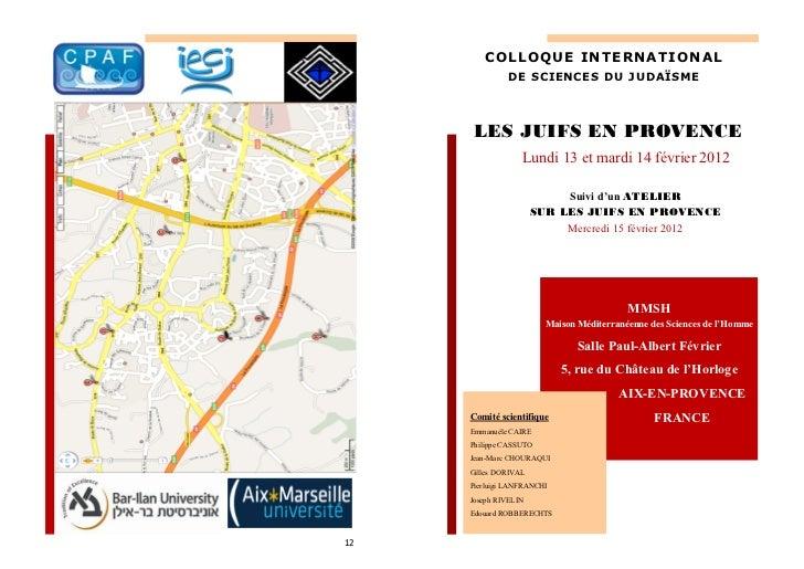 COLLOQUE INTERNATIONAL              DE SCIENCES DU JUDAÏSME     LES JUIFS EN PROVENCE                  Lundi 13 et mardi 1...