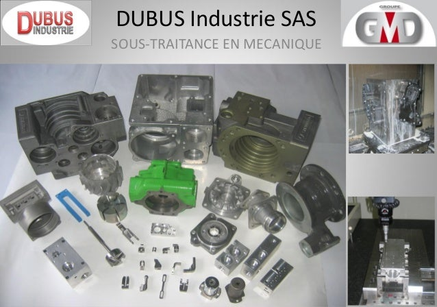 DUBUS Industrie SAS  SOUS-TRAITANCE EN MECANIQUE