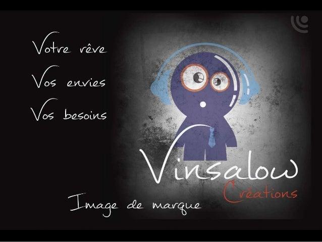 Présentation Vinsalow Créations, Prenez 2 minutes !