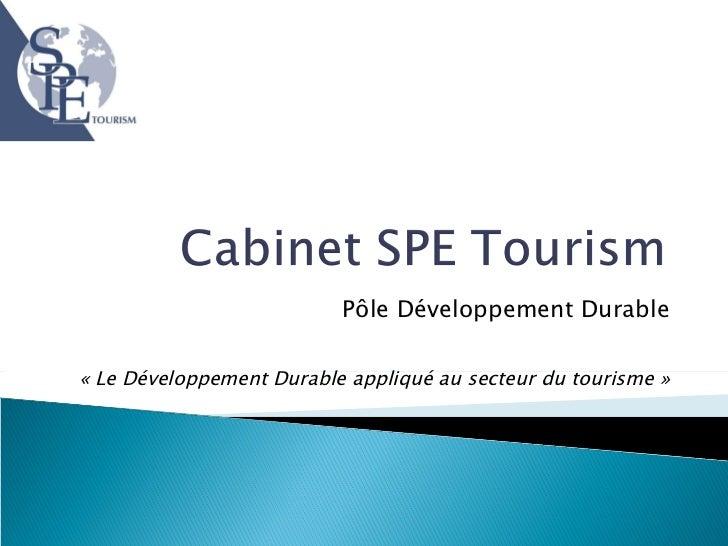 Pôle Développement Durable «Le Développement Durable appliqué au secteur du tourisme»
