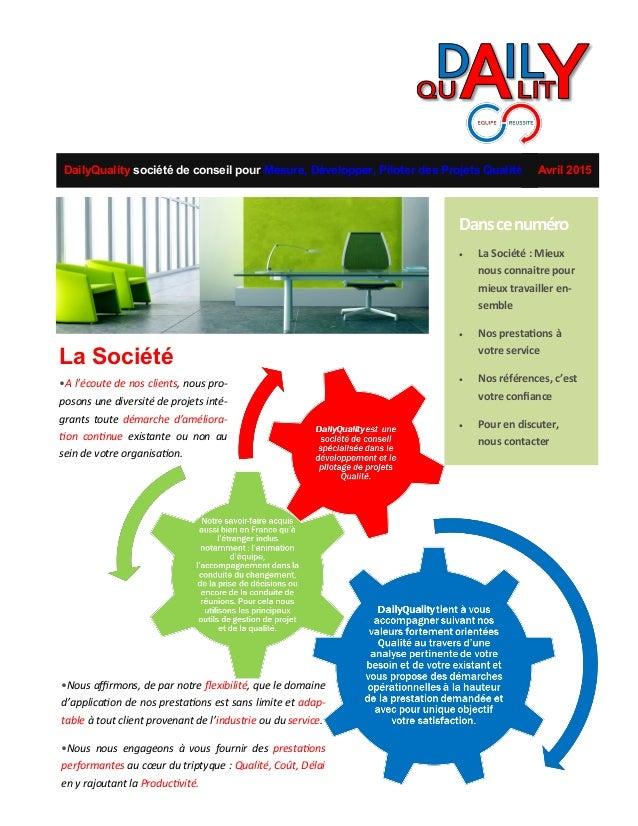 DailyQuality société de conseil pour Mesure, Développer, Piloter des Projets Qualité Avril 2015 Danscenuméro  La Société ...