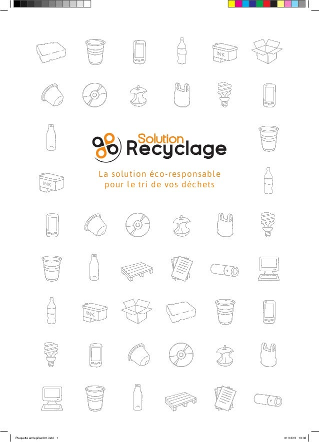 La solution éco-responsable pour le tri de vos déchets Plaquette entreprise001.indd 1 01/12/15 10:32