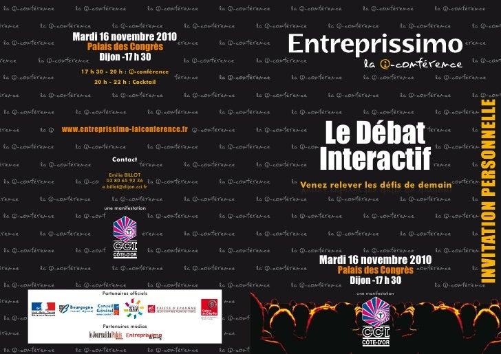 Le Débat     Interactif Venez relever les défis de demain         Mardi 16 novembre 2010         Palais des Congrès       ...