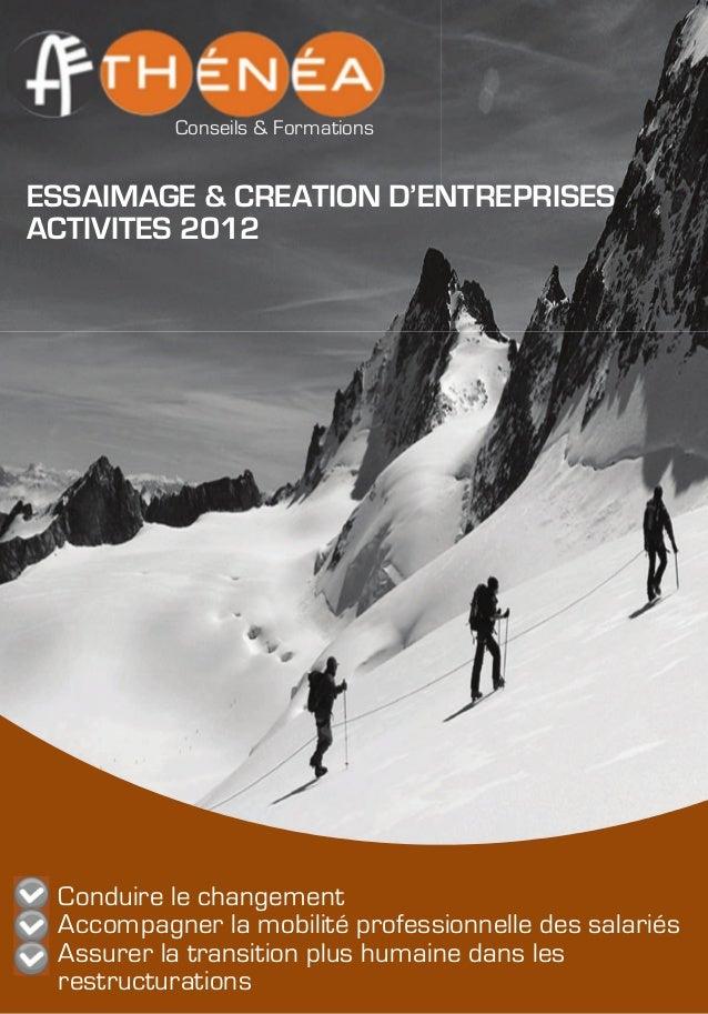 !!!!!!!!!!!!!!!!!!!!!!!!!!!!!!!!Conseils & FormationsESSAIMAGE & CREATION D'ENTREPRISESACTIVITES 2012Conduire le changemen...