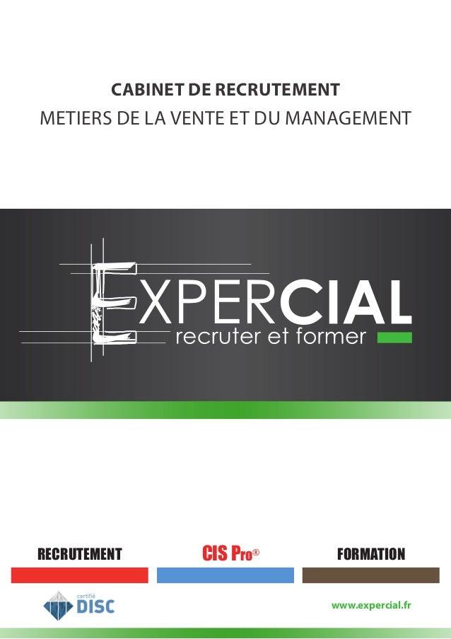 CABINET DE RECRUTEMENT METIERS DE LA VENTE ET DU MANAGEMENT RECRUTEMENT FORMATIONCIS Pro® www.expercial.fr