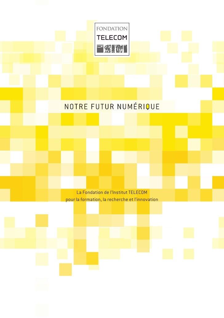 La Fondation de l'Institut TELECOMpour la formation, la recherche et l'innovation