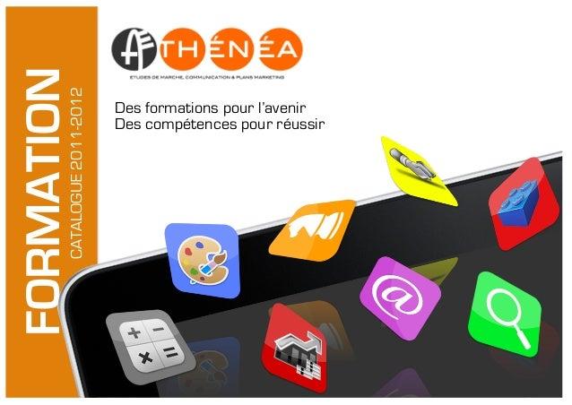 Catalogue Formation 2011-2012 – Page 1Athénéa Conseils – Reproduction interditeFORMATIONCATALOGUE2011-2012     ...