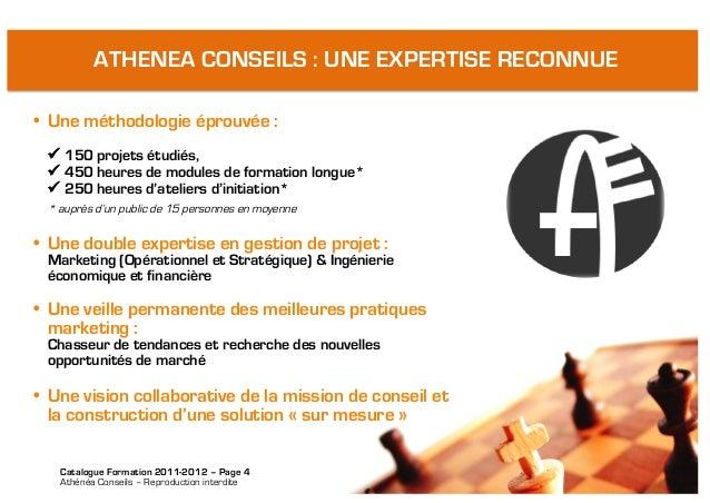 Catalogue Formation 2011-2012 – Page 4Athénéa Conseils – Reproduction interdite     ATHENEA CONSEILS : UNE EXPER...