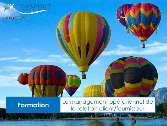 Formation Le management opérationnel de la relation client/fournisseur