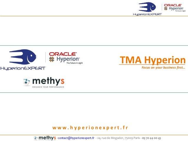 contact@hyperionexpert.fr - 24, rue de Mogador, 75009 Paris - 09 70 44 00 43 TMA HyperionFo us on your usiness first… w w ...