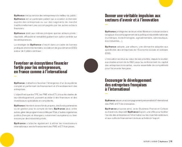Bpifrance au plus près des entrepreneurs SERVIR L'AVENIR Bpifrance 12 Contactez Bpifrance de votre région : bpifrance.fr B...