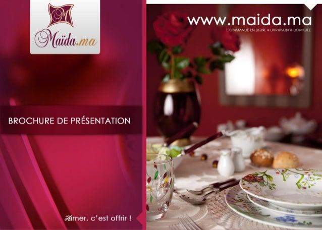 Maida est une franchise 100% marocaine spécialisée dans la vente d'articles d'art de la table et de décoration de maison. ...