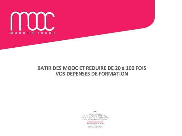 BATIR  DES  MOOC  ET  REDUIRE  DE  20  à  100  FOIS   VOS  DEPENSES  DE  FORMATION   MO...