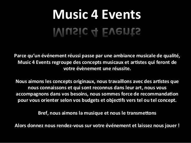 Music  4  Events               Parce  qu'un  événement  réussi  passe  par  une  ambiance...