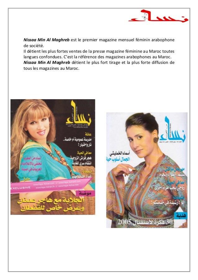 Nissaa Min Al Maghreb est le premier magazine mensuel féminin arabophonede société.Il détient les plus fortes ventes de la...