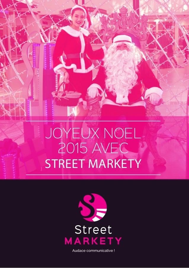 JOYEUX NOEL 2015 AVEC STREET MARKETY