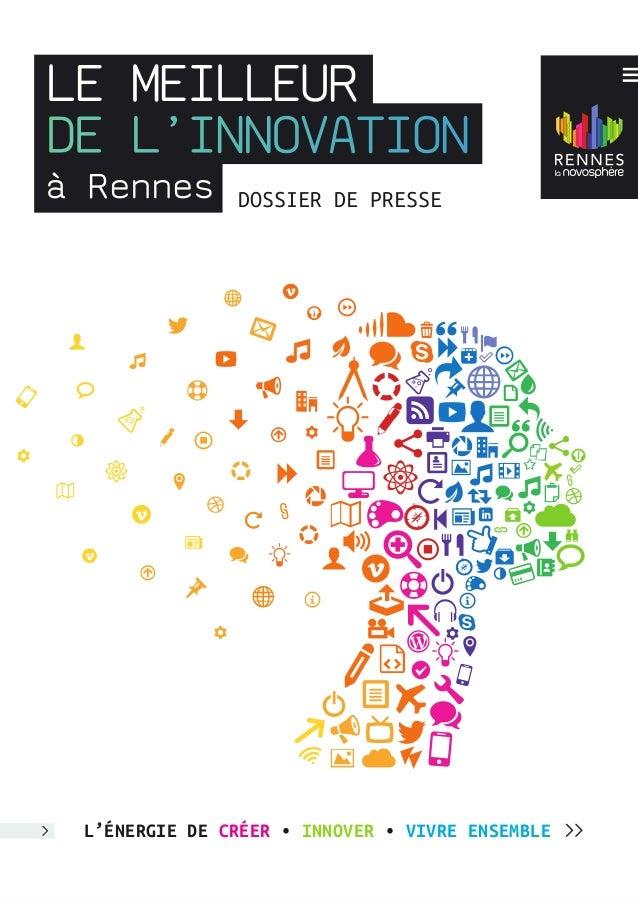 LE MEILLEUR  à Rennes  DE L'INNOVATION  L'ÉNERGIE DE CRÉER • INNOVER • VIVRE ENSEMBLE  DOSSIER DE PRESSE