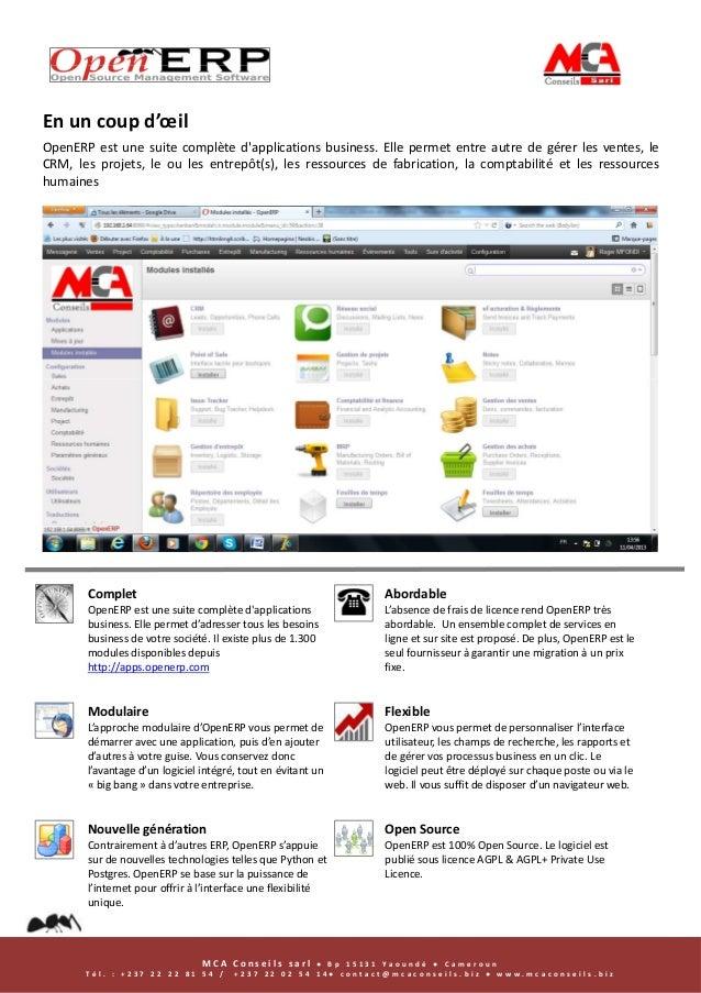 En un coup d'œil OpenERP est une suite complète d'applications business. Elle permet entre autre de gérer les ventes, le C...
