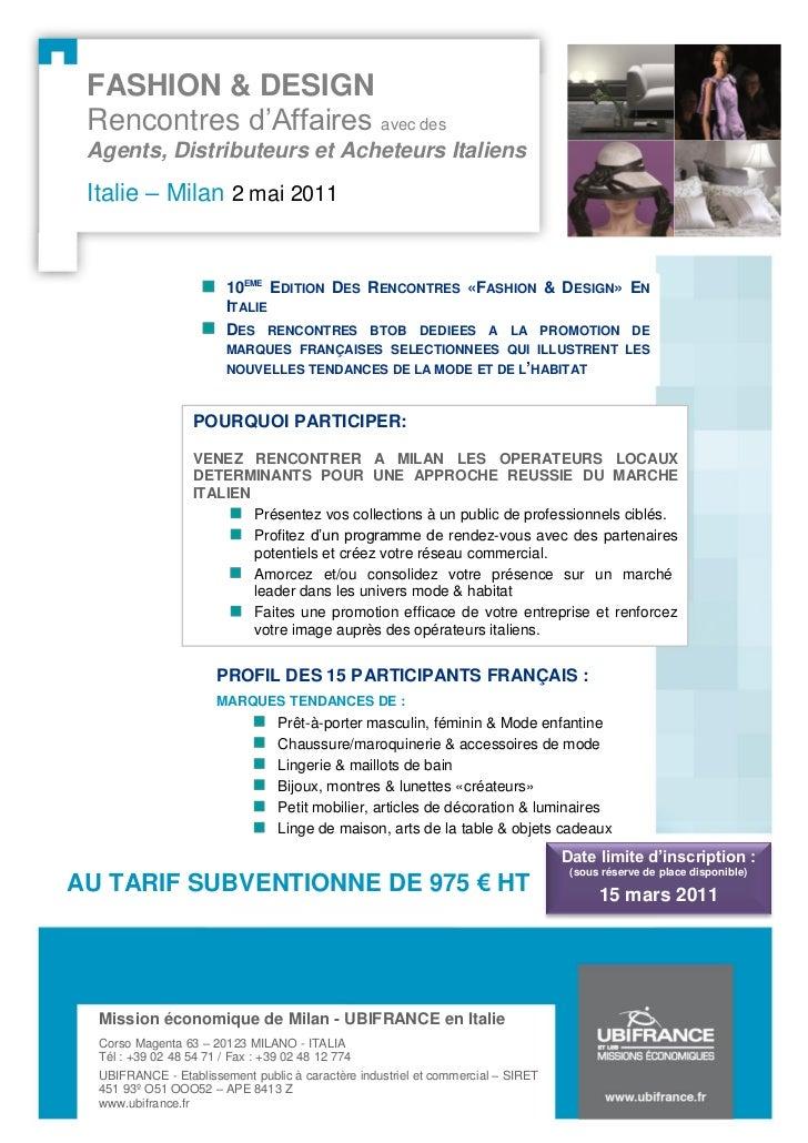FASHION & DESIGN Rencontres d'Affaires avec des Agents, Distributeurs et Acheteurs Italiens Italie – Milan 2 mai 2011     ...
