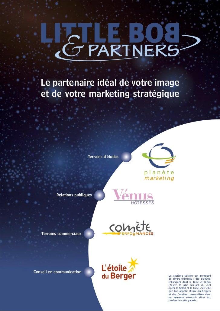 Le partenaire idéal de votre image   et de votre marketing stratégique                           Terrains détudes         ...