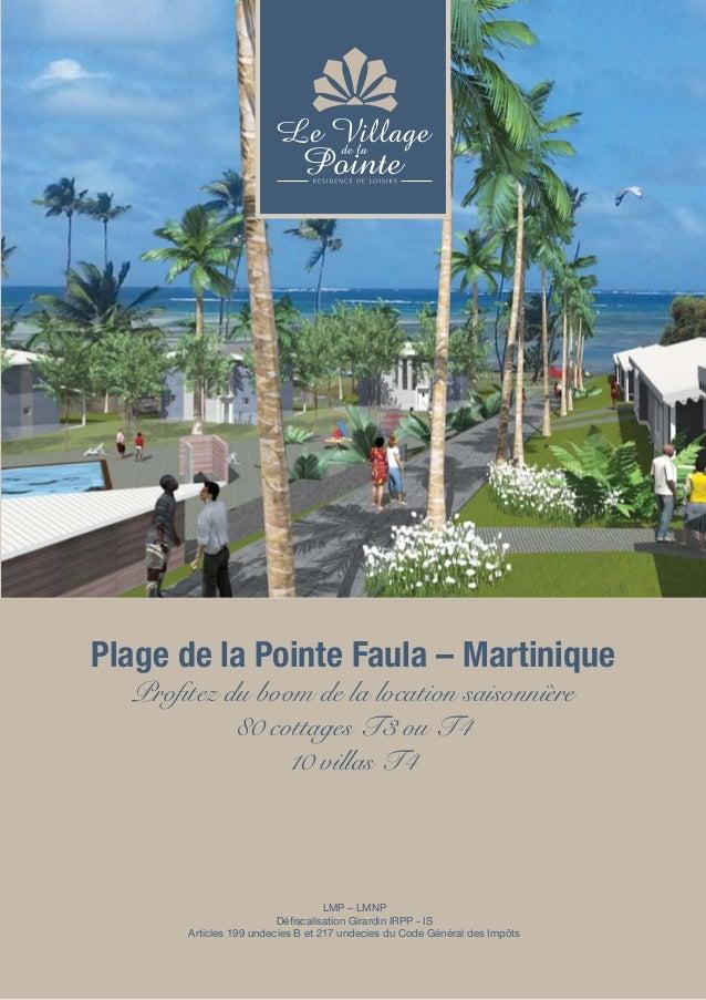 Plage de la Pointe Faula – MartiniqueProfitez du boom de la location saisonnière80 cottages T3 ou T410 villas T4LMP – LMNP...