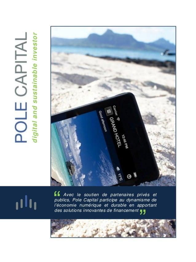 """digital and sustainable investor  """"  """"  Avec le soutien de partenaires privés et publics, Pole Capital participe au dynami..."""