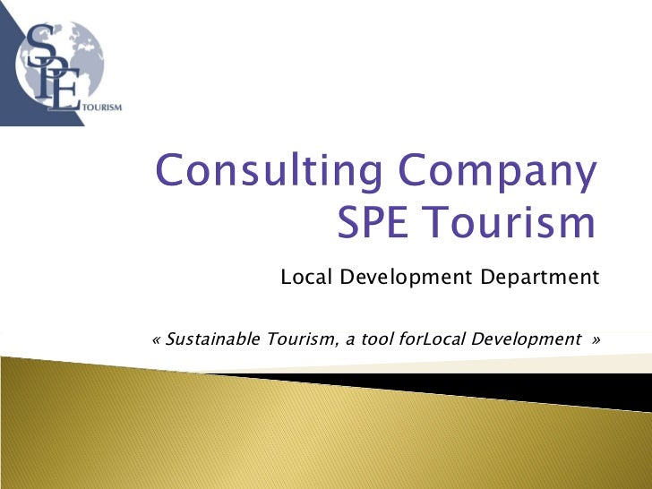 Local Development Department « Sustainable Tourism, a tool forLocal Development  »