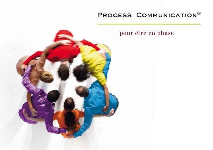 Process Communication®    pour être en phase
