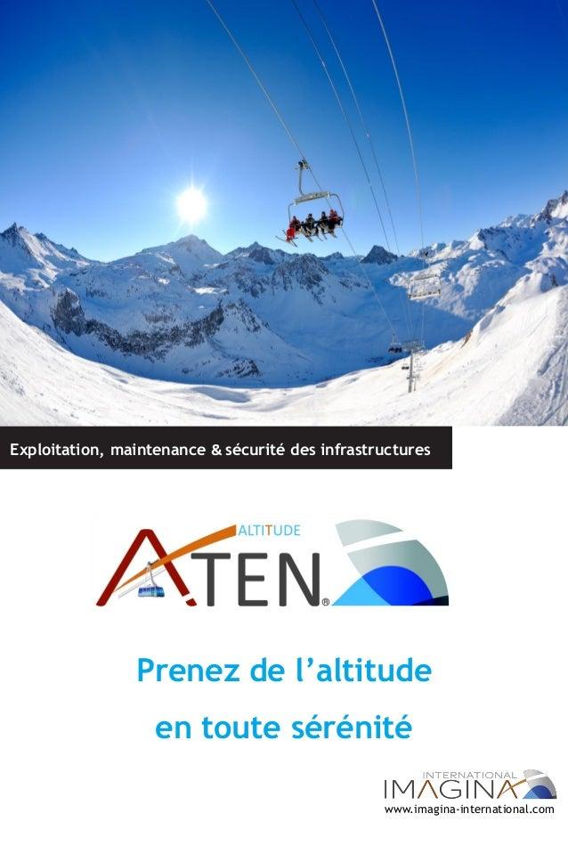 Exploitation, maintenance & sécurité des infrastructures  Prenez de l'altitude en toute sérénité www.imagina-international...