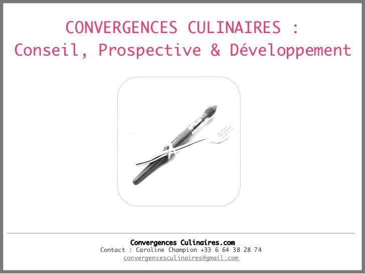 CONVERGENCES CULINAIRES :Conseil, Prospective & Développement                                                    Conver...