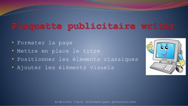 • Formater la page • Mettre en place le titre • Positionner les éléments classiques • Ajouter les éléments visuels Aideinf...