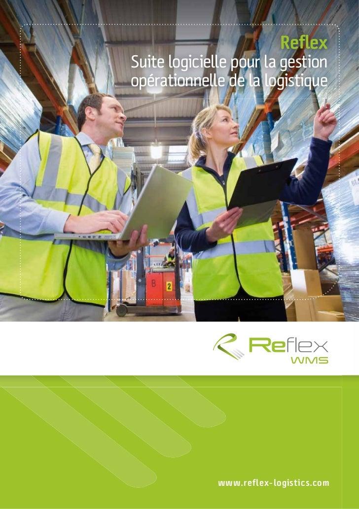 ReflexSuite logicielle pour la gestionopérationnelle de la logistique              www.reflex-logistics.com