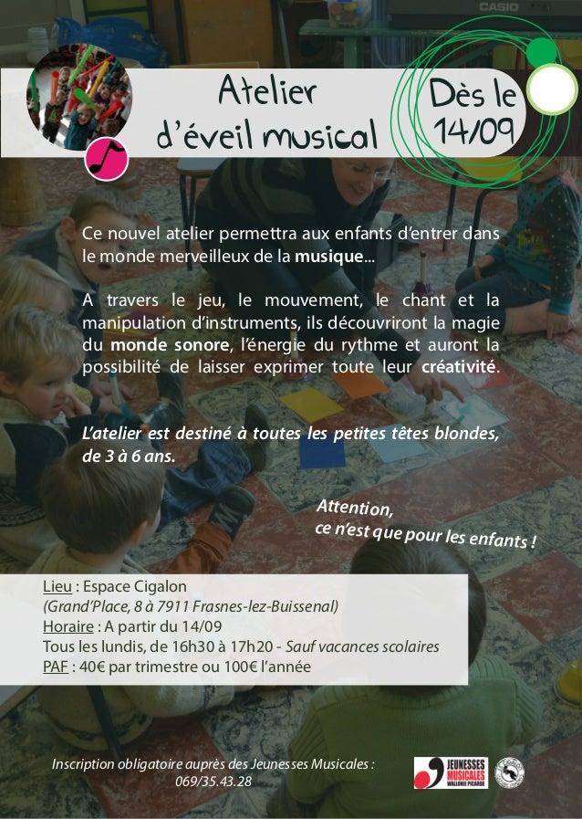 Atelier d'éveil musical Dès le 14/09 Ce nouvel atelier permettra aux enfants d'entrer dans le monde merveilleux de la musi...
