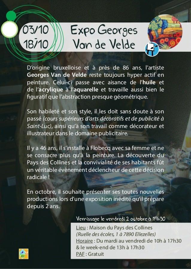 Vernissage le vendredi 2 octobre à 19h30 D'origine bruxelloise et à près de 86 ans, l'artiste Georges Van de Velde reste t...