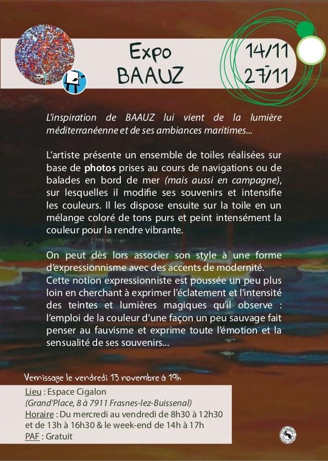 Vernissage le vendredi 13 novembre à 19h Expo BAAUZ 14/11 - 27/11 L'inspiration de BAAUZ lui vient de la lumière méditerra...