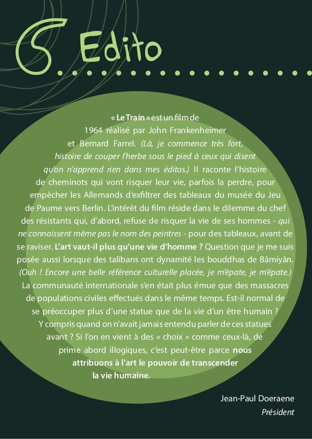 Edito Jean-Paul Doeraene Président «LeTrain»estunfilmde 1964 réalisé par John Frankenheimer et Bernard Farrel. (Là, je com...