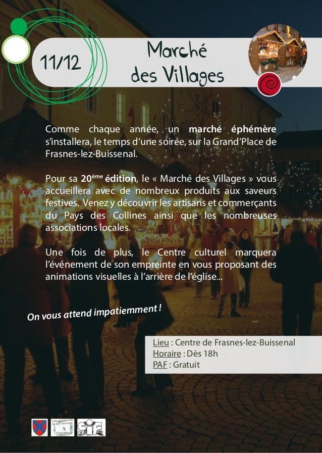 Marché des Villages 11/12 Lieu : Centre de Frasnes-lez-Buissenal Horaire : Dès 18h PAF : Gratuit Comme chaque année, un ma...