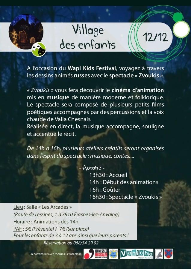 Lieu : Salle « Les Arcades » (Route de Lessines, 1 à 7910 Frasnes-lez-Anvaing) Horaire : Animations dès 14h PAF : 5€ (Prév...
