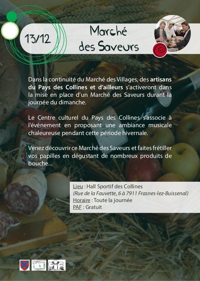 Marché des Saveurs 13/12 Dans la continuité du Marché des Villages, des artisans du Pays des Collines et d'ailleurs s'acti...