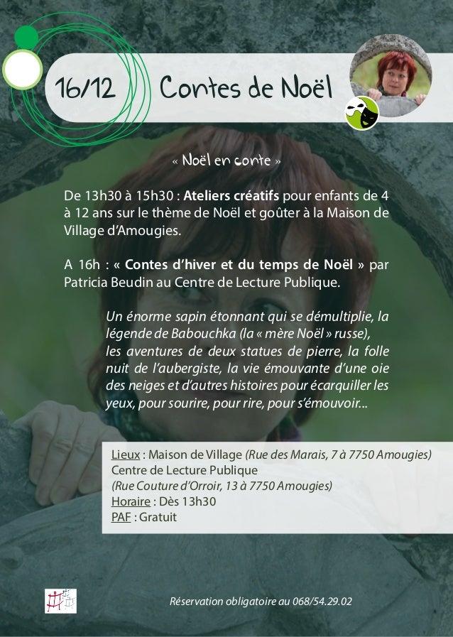 Contes de Noël16/12 « Noël en conte » De 13h30 à 15h30 : Ateliers créatifs pour enfants de 4 à 12 ans sur le thème de Noël...
