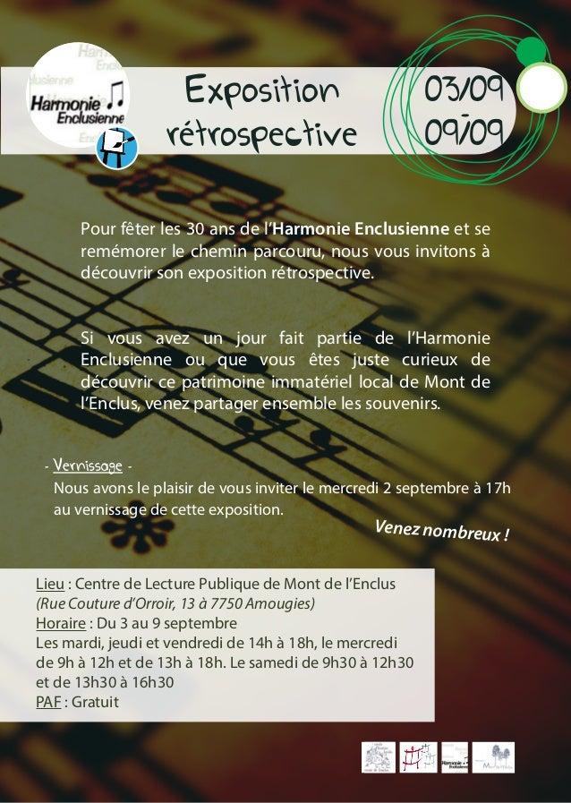 Exposition rétrospective 03/09 - 09/09 Pour fêter les 30 ans de l'Harmonie Enclusienne et se remémorer le chemin parcouru,...