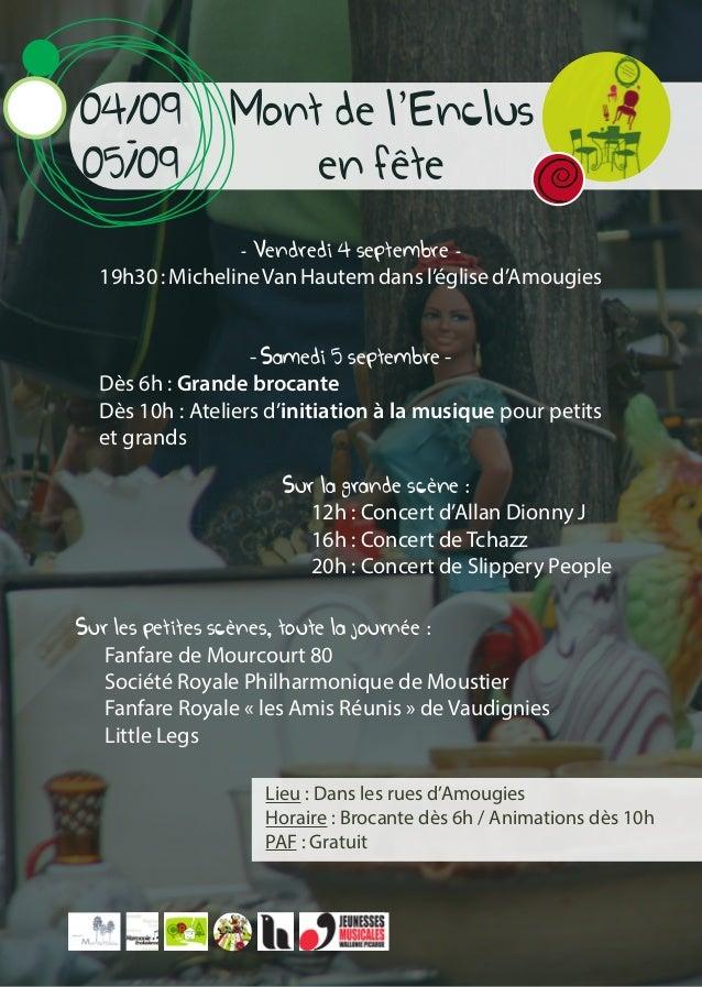 Mont de l'Enclus en fete 04/09 - 05/09 Lieu : Dans les rues d'Amougies Horaire : Brocante dès 6h / Animations dès 10h PAF ...