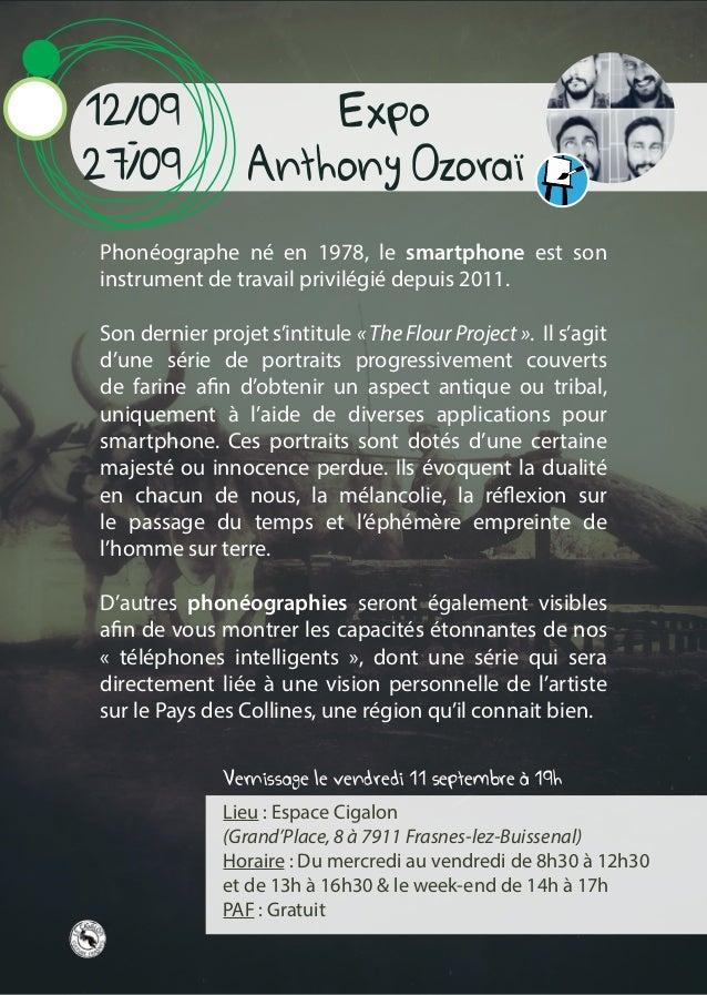 Expo Anthony Ozoraï Lieu : Espace Cigalon (Grand'Place, 8 à 7911 Frasnes-lez-Buissenal) Horaire : Du mercredi au vendredi ...