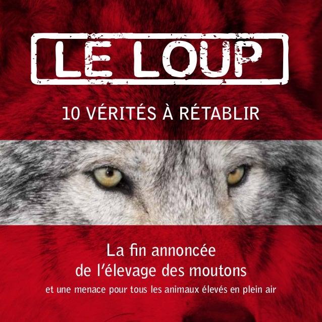 [Le_loup] 10 vérités à rétablir  La fin annoncée de l'élevage des moutons et une menace pour tous les animaux élevés en pl...
