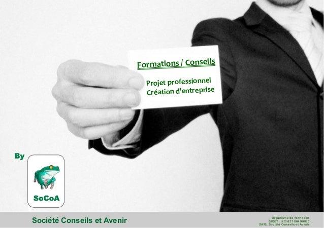 Formations  /  Conseils           Projet  professionnel           Création  d'entreprise Socié...